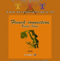 Thursday 6.00pm – Planet X pres FRENCH CONNECTION Techno exclusive Radio Show – TECHNO CHANNEL
