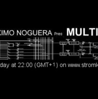 every 1st Friday/month 10.00pm – G02 & NOGUERA presents MULTIPLEX Radio Show – TECHNO CHANNEL