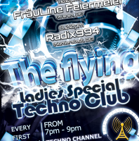 Friday monthly 7.00pm – THE FLYING TECHNO CLUB – Ladies Special with FräuLine Feiermeier & Radix994 exclusive Radio Show – TECHNO CHANNEL