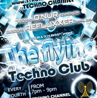 Friday monthly 7.00pm (CET) – THE FLYING TECHNO CLUB exclusive Radio Show pres O:NUR & REFLUXXER – TECHNO CHANNEL