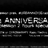 Thursday monthly 8.00pm (CET) – STROM:KRAFT pres. URBANNOISE exclusive Radio Show hosted by V-Obsession – TECHNO CHANNEL