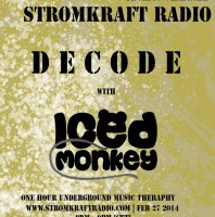 Thursday monthly 8.00pm – STROM:KRAFT pres. DECODE by Iced Monkey (India) – TECHNO CHANNEL