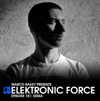 Monday 8.00pm – Elektronic Force Radio Show #181 with DEMA [Italy] – TECHNO CHANNEL