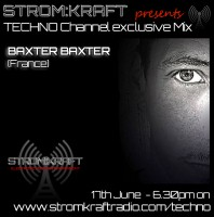 Tuesday 17th Jun. 6.30pm (CET) – STROM:KRAFT presents TECHNO Channel exclusive Mix by BAXTER BAXTER (France)