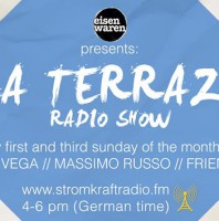 4th Saturday 8.00pm (CET) – EISENWAREN presents LA TERRAZA exclusive Radio Show hosted by VIN VEGA and MASSIMO RUSSO