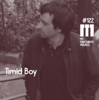 Saturday June 27th 07.00pm CET – MY FAVOURITE FREAKS #122 by Timid Boy
