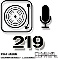 Sunday August 23th 04.00pm CET – RHYTHM CONVERTED #219 by Tom Hades