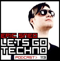 Wednesday July 8th 07.00pm CET- LETS GO TECHNO #113 by Eric Sneo