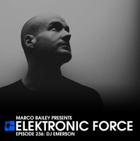 Friday July 10th 07.00pm CET – ELEKTRONIC FORCE #236 by Marco Bailey