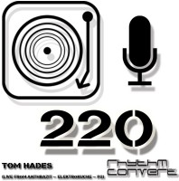Sunday August 30th 04.00pm CET – RHYTHM CONVERTED #220 by Tom Hades