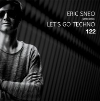 Wednesday September 2th 07.00pm CET- LET'S GO TECHNO #122 by Eric Sneo