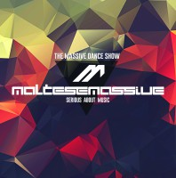 Tuesday July 21th 08.00pm CET- MASSIVE DANCE SHOW  #089 by Maltese Massive