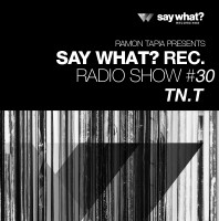 Monday July 20th 08.00pm CET- SAY WHAT? RADIO by Ramon Tapia