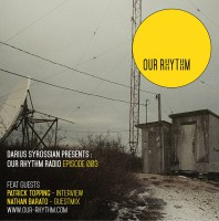 Friday July 24th 10.00pm CET – OUR RHYTHM RADIO #03 by Darius Syrossian