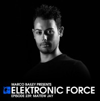 Friday July 31th 06.00pm CET – ELEKTRONIC FORCE #239 by Marco Bailey