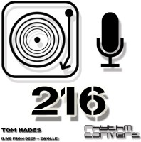 Sunday August 2nd 04.00pm CET – RHYTHM CONVERTED #216 by Tom Hades