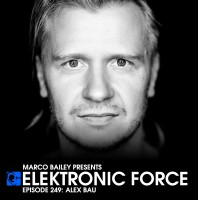 Friday October 2th 06.00pm CET- ELEKTRONIC FORCE #249 by Marco Bailey