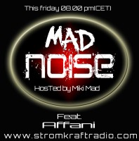 Friday October 2nd 08.00pm CET – MAD NOISE RADIO #05 by Miki Mad