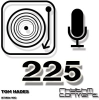 Sunday October 4th 04.00pm CET – RHYTHM CONVERTED #225 by Tom Hades