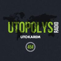 Sunday October 4th 08.00pm CET – UTOPOLYS RADIO #045 by Uto Karem
