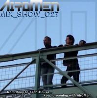 Monday October 5th 07.00pm CET- AIROMEN MIX SHOW #027 by Airomen