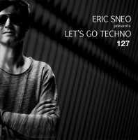 Wednesday October 7th 07.00pm CET- LET'S GO TECHNO #127 by Eric Sneo