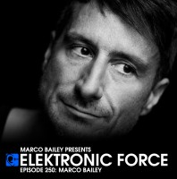 Friday October 9th 06.00pm CET- ELEKTRONIC FORCE #250 by Marco Bailey
