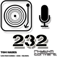 Sunday November 22th 04.00pm CET – RHYTHM CONVERTED #232 by Tom Hades