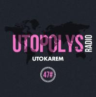 Sunday November 29th 08.00pm CET – UTOPOLYS RADIO #047 by Uto Karem
