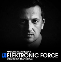Friday February 5th 06.00pm CET- ELEKTRONIC FORCE #267 by Marco Bailey