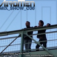 Monday February 8th 07.00pm CET- AIROMEN MIX SHOW #036 by Airomen