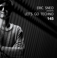 Wednesday Febuary 10th 07.00pm CET- LET'S GO TECHNO #145 by Eric Sneo