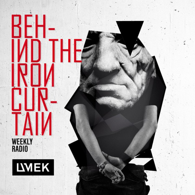 Tuesday April 26th 06.00pm CET – Behind The Iron Curtian  by Umek