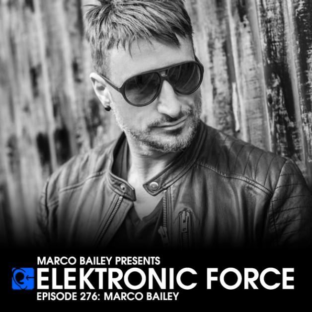 Friday April 15th 06.00pm CET – Elektronic Force #276 by Marco Bailey