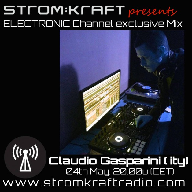 Wednesday May 4th 08.00pm CET – Strom:kraft Radio Exclusive Mix by Claudio Gasparini