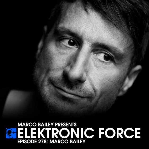 Friday May 6th 06.00pm CET – Elektronic Force #278  by Marco Bailey