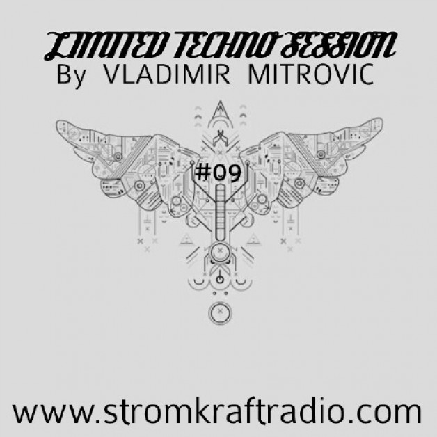 Sunday May 8th 08.00pm CET – Limited Techno Sessions #09 by Vladimir Mitrovic