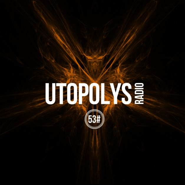 Sunday May 8th 09.00pm CET – Utopolys Radio #53 by Uto Karem