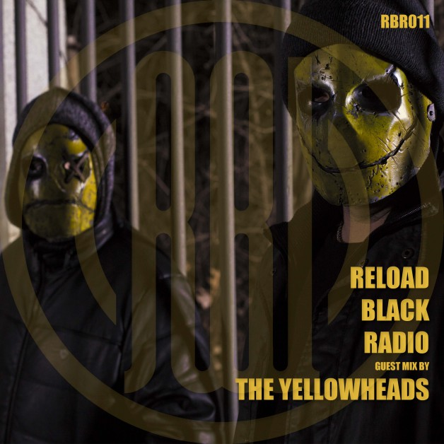 Thursday May 12th 07.00pm CET – Reload Black Radio #11 by The Yellowheads