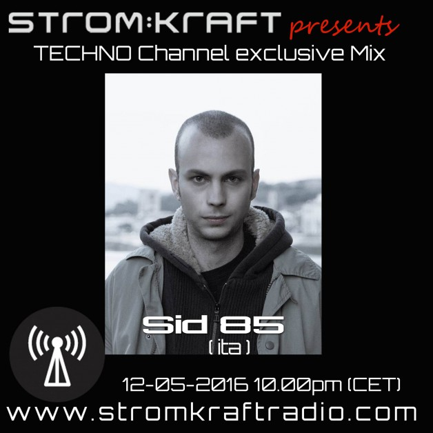 Thursday May 12th 10.00pm CET – Strom:Kraft Radio Exclusive Mix by Sid 85