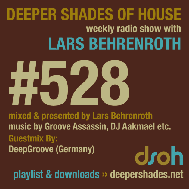 Sunday May 15th 05.00pm CET – Deeper Shades of House #528 by Lars Behrenroth