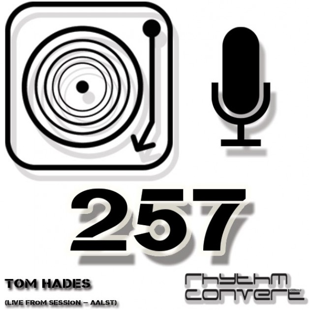 Sunday May 15th 04.00pm CET – The Rhythm Converted radio #257 by Tom Hades