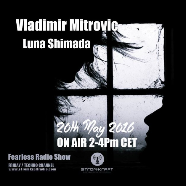 Friday May 20th 02.00pm CET – Fearless Radio #17 by Luna Shimada