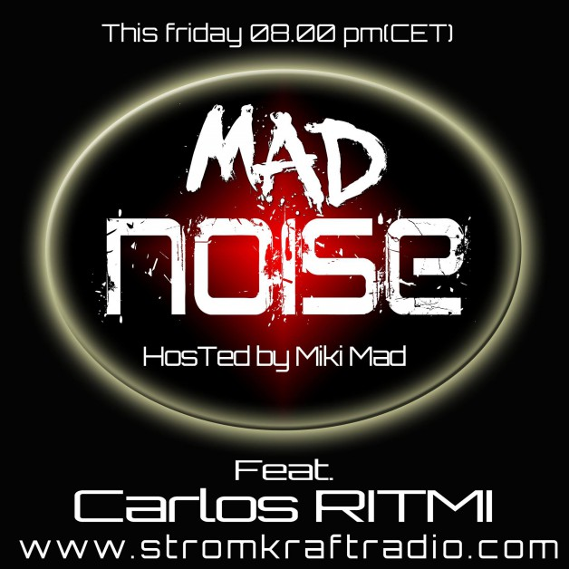 Friday May 20th  08.00pm CET – Mad Noise Radio by Miki Mad