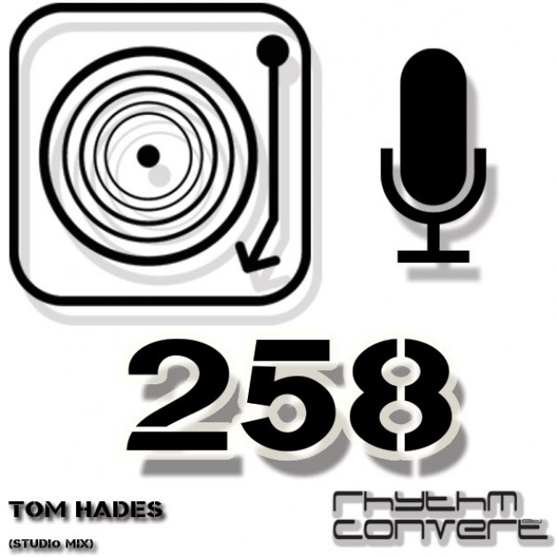 Sunday May 22th 04.00pm CET – The Rhythm Converted radio #258 by Tom Hades