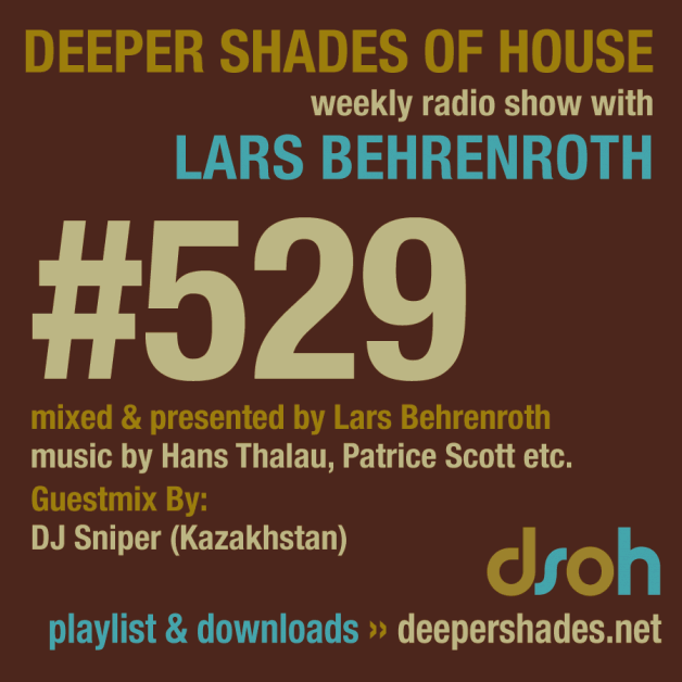 Sunday May 22th 05.00pm CET – Deeper Shades of House #529  Lars Behrenroth