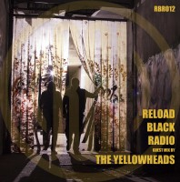 Thursday May 26th 07.00pm CET – Reload Black Radio #12 by The Yellowheads