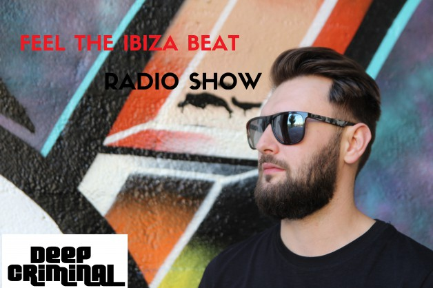 Friday May 27th 06.00pm CET – Feel the Ibiza beat #05 by Deep Criminal