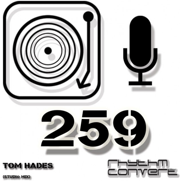 Sunday May 29th 04.00pm CET – The Rhythm Converted radio #259 by Tom Hades