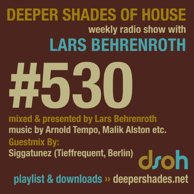Sunday May 29th 05.00pm CET – Deeper Shades of House #530  Lars Behrenroth